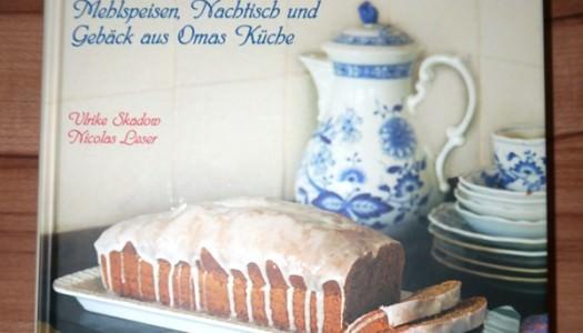 Süße Kindheitsträume – Mehlspeisen, Nachtisch und Gebäck aus Omas Küche {Buchvorstellung}