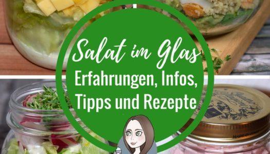 Salat im Glas – Erfahrungen, Rezepte, Infos und Tipps