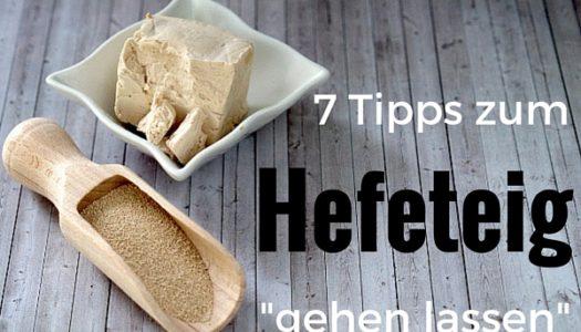 """7 Tipps zum Hefeteig """"gehen lassen"""""""