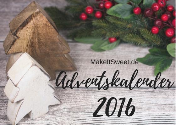 adventskalender-2016-foodblog-weihnachten-rezepte-makeitsweet