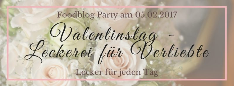 Valentinstag Banner Lecker fuer jeden Tag Foodblog Party