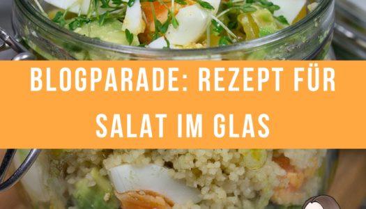 Blogparade: Rezept für Salat im Glas