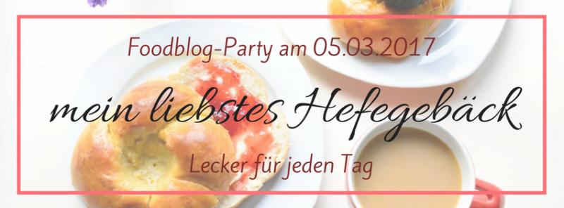 Hefegebaeck Foodblogparty Foodblogger Rezepte Banner