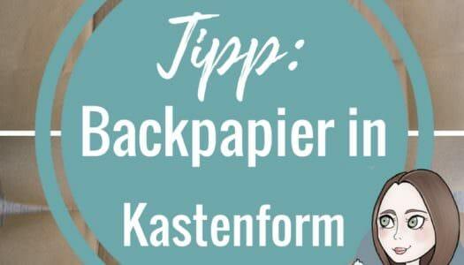 Tipp Backpapier Kastenform zuschneiden